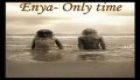 Enya- Only time