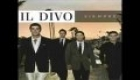 Il Divo...Have you ever really love a woman
