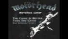 Metallica - The Chase Is Better Than The Catch  [Motorhead]