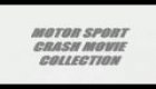 Motor sport - crash collection