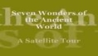 Seven Wonders of the Ancient World a Virtual Satellite Tour