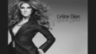 Celine Dion To love you more