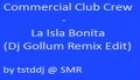 Commercial Club Crew - La Isla Bonita (Dj Gollum Remix Edit)